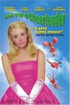But I'm a Cheerleader [film] by Jamie Babbit