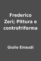 Frederico Zeri; Pittura e controfriforma by…