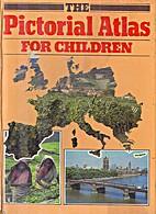 The Pictorial Atlas for Children (Hamlyn) by…