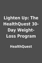 Lighten Up: The HealthQuest 30-Day…