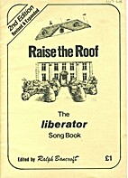 Raise the Roof: The Liberator Song Book 2nd…