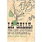 La Salle: the life and times of an explorer…