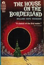 The House on the Borderland by William Hope…