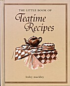 The little book of teatime recipes by Lesley…