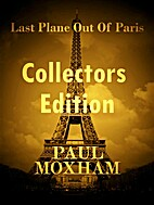 Last Plane out of Paris: Collectors Edition…