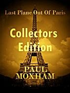 Last Plane out of Paris: Collectors Edition…