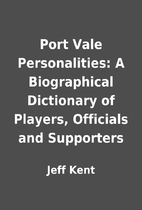 Port Vale Personalities: A Biographical…
