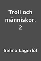 Troll och människor. 2 by Selma Lagerlöf