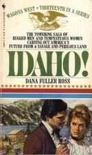 Idaho! by Dana Fuller Ross