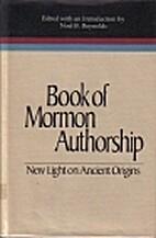 Book of Mormon Authorship: New Light on…