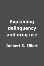Explaining delinquency and drug use by…
