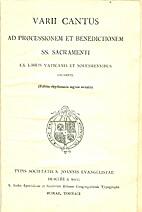 Varii Cantus: Ad Processionem et…