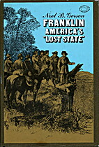 Franklin, America's lost state by Noel…