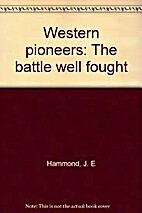 Western pioneers: The battle well fought by…