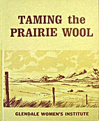 Taming the prairie wool : a history of the…
