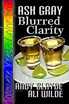 Ash Gray: Blurred Clarity by Andy Slayde