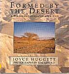 Formed by the Desert by Joyce Huggett