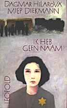 Ik heb geen naam by Dagmar Hilarová