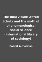 The dual vision: Alfred Schutz and the myth…