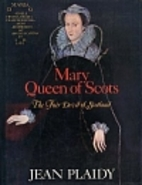 Mary Queen of Scots: The Fair Devil of…