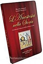 L'Anestesia nella Storia by Luciano…