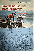 How to Find Fish - and Make Them Strike by…