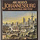 Abe Berry's Johannesburg by Abe Berry