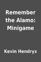 Remember the Alamo: Minigame by Kevin…
