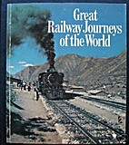 Great Railway Journeys of the World by…