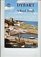 Dysart : a royal burgh by Jim Swan
