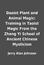 Daoist Plant and Animal Magic: Training in…