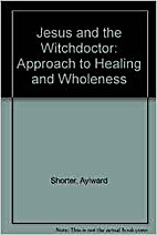 Jesus and the Witchdoctor: An Approach to…