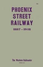 Phoenix Street Railway, 1887-1948 by Roy J.…