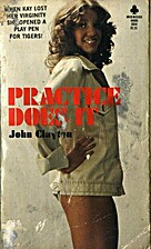 Practice Does It by John Clayton
