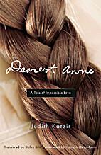 Dearest Anne: A Tale of Impossible Love…