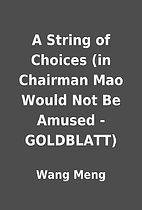 A String of Choices (in Chairman Mao Would…