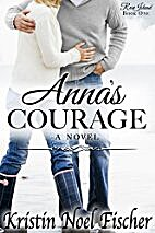 Anna's Courage: Rose Island Book #1 by…