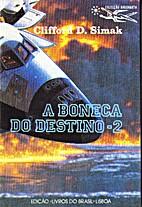 A boneca do destino - 2 by Clifford D. Simak