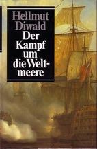 Der Kampf um die Weltmeere by Hellmut Diwald