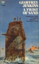 A Twist of Sand by Geoffrey Jenkins