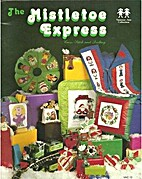 Mistletoe Express Cross Stitch and Quilting