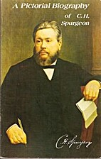 Pictorial Biography of C.H. Spurgeon by Bob…
