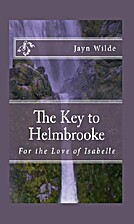 The Key to Helmbrooke: For the Love of…