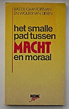 Het smalle pad tussen macht en moraal by Bas…