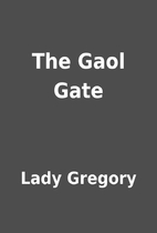 The Gaol Gate by Lady Gregory