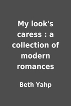 My look's caress : a collection of modern…