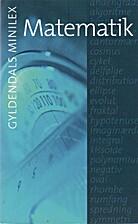 Matematik, Gyldendals Minilex by Søren…