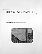 The Drawing Center's Drawing Papers 6: James…