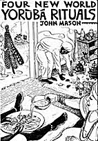 Four New World Yoruba Rituals by John Mason