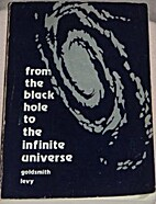 From the Black Hole to the Infinite Universe…